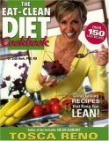 The Eat Clean Diet Cookbook by Tosca Reno