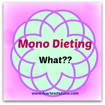 Mono Dieting Experiment at FearlessFatLoss.com
