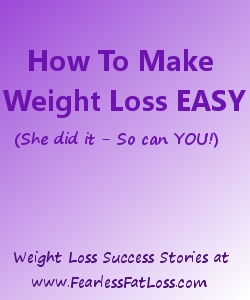 How to Make Weight Loss Easy – She Did It, So Can YOU!