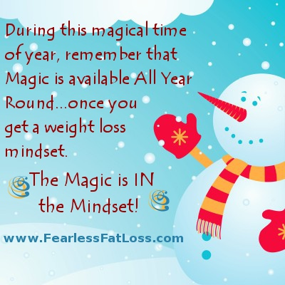 Magic Is Available Year-Round, Once You Get a Weight Loss Mindset!