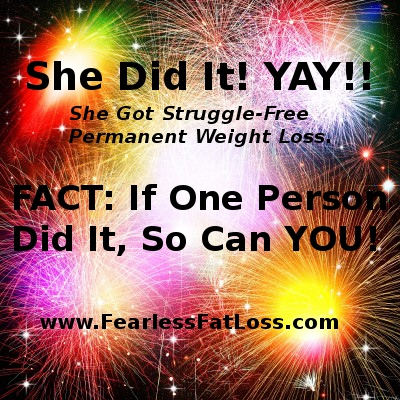 She Did It So Can You | FearlessFatLoss.com