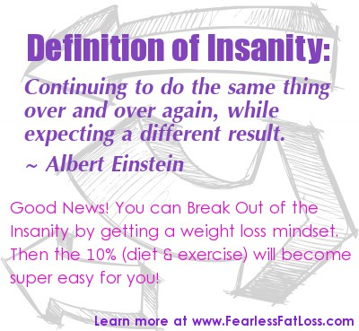 Einstein's Definition of Insanity | FearlessFatLoss.com | Why You Can't Lose Weight Tomorrow