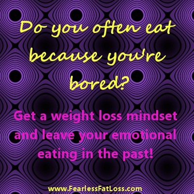 Eating Out of Boredom | Fearless Fat Loss