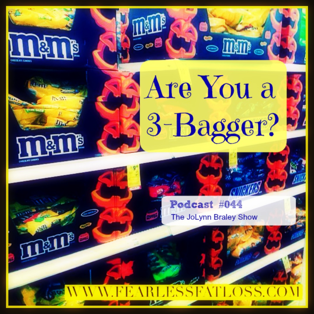 Halloween Candy Addiction - Are You A 3 Bagger - Podcast #044 at FearlessFatLoss.com