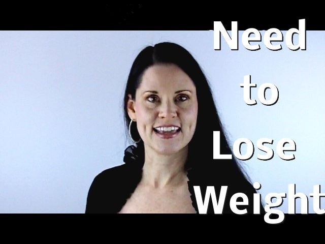 I Need to Lose Weight!