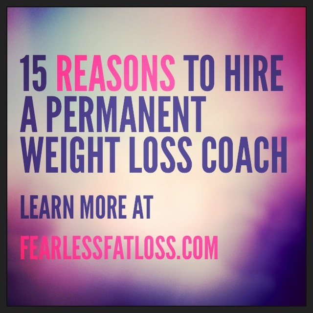 15 Reasons to Hire a Permanent Weight Loss Coach