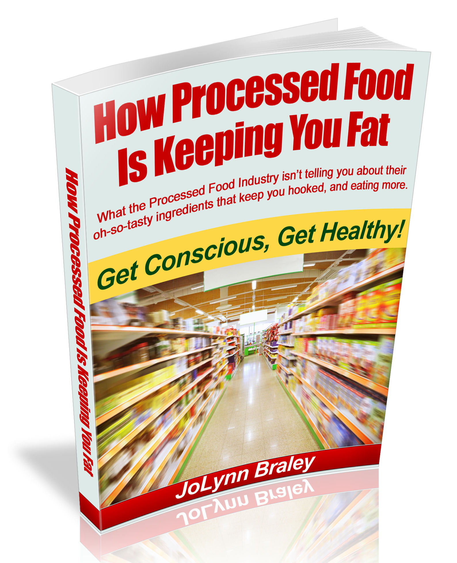 How Processed Food Is Keeping You Fat eBook