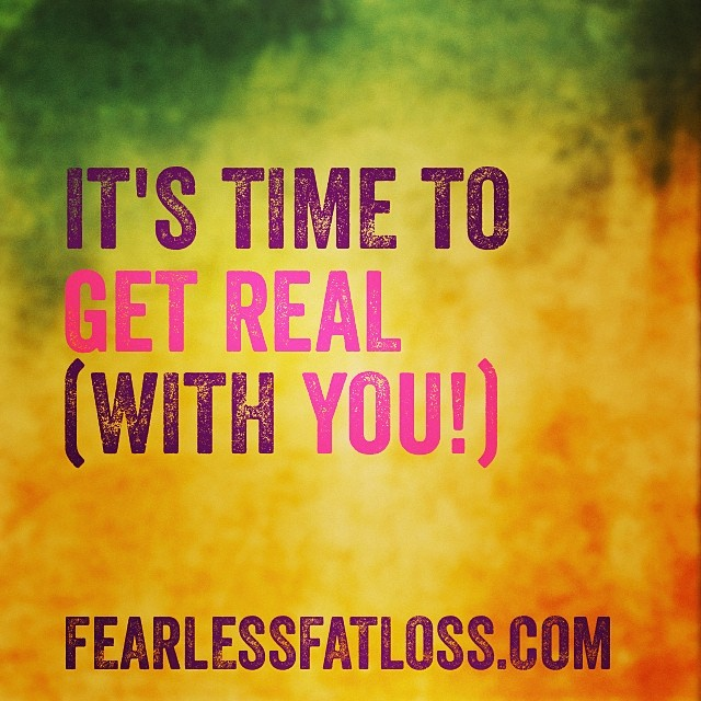 It's Time to Get Real With YOU!