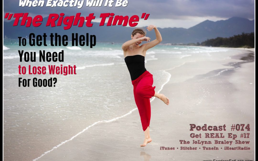 """When Will Be """"The Right Time"""" to Lose Weight For Good? [Podcast #074]"""
