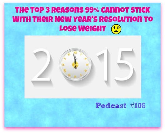 The Top 3 Reasons 99 Percent Cannot Stick with their New Year's Resolution to Lose Weight