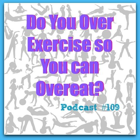 Are You Over Exercising to Cover Up your Binge Eating?