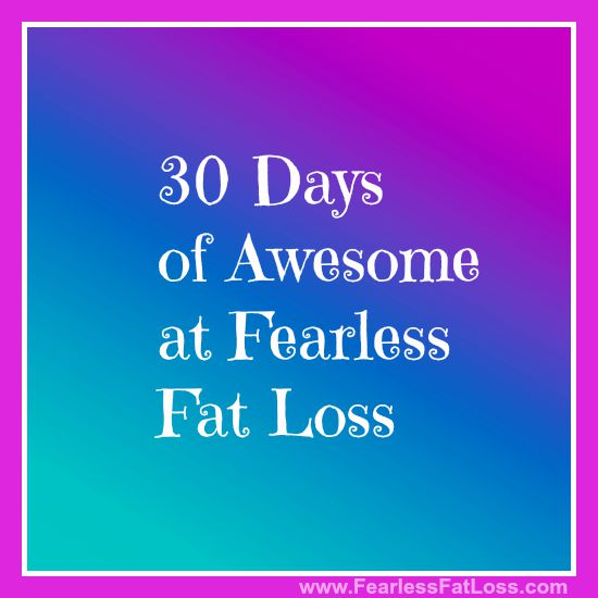 30 Days of Free Fat Loss Content at Fearless Fat Loss!