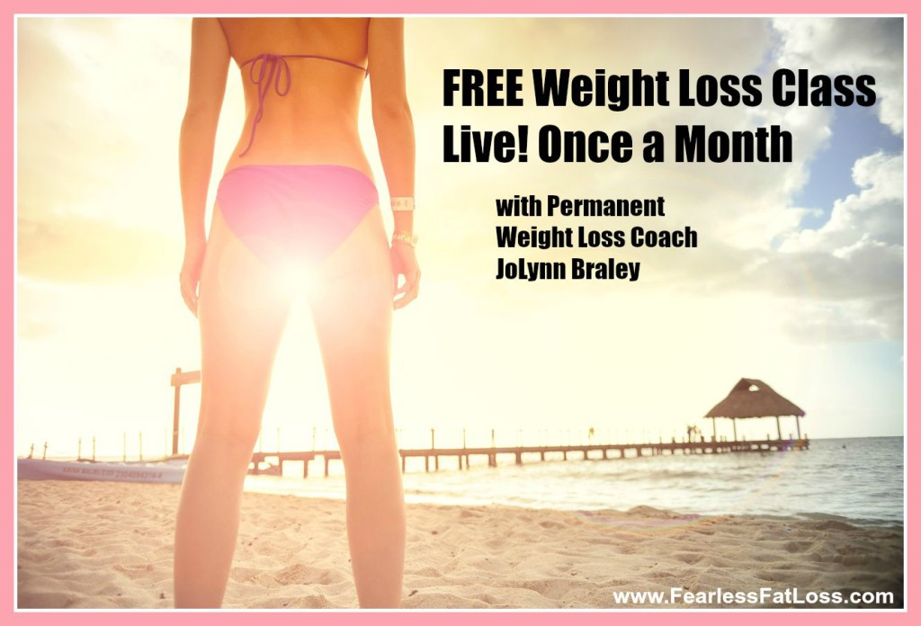 Free Weight Loss Class Live Once A Month - FearlessFatLoss