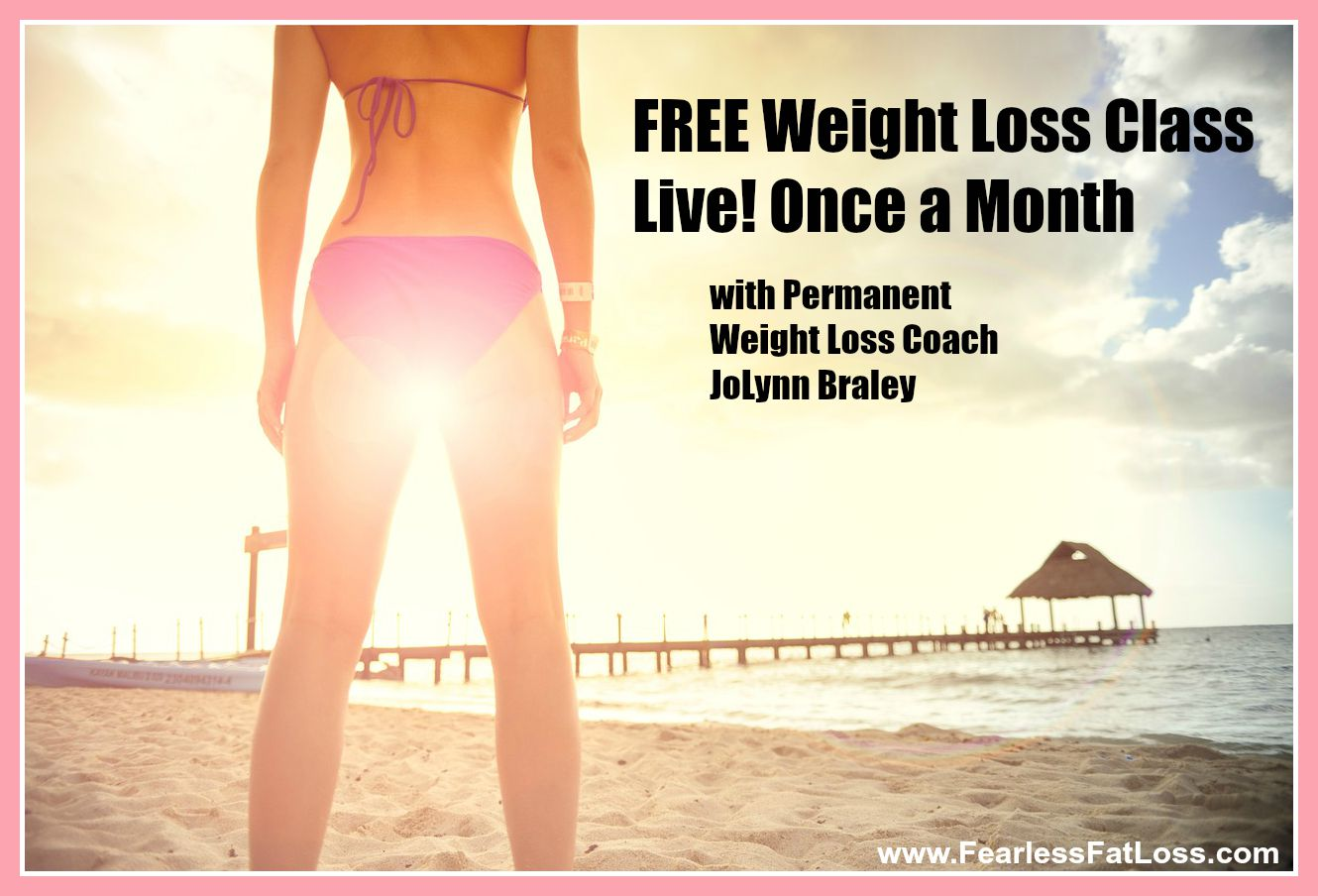 Free Weight Loss Class LIVE Once a Month!