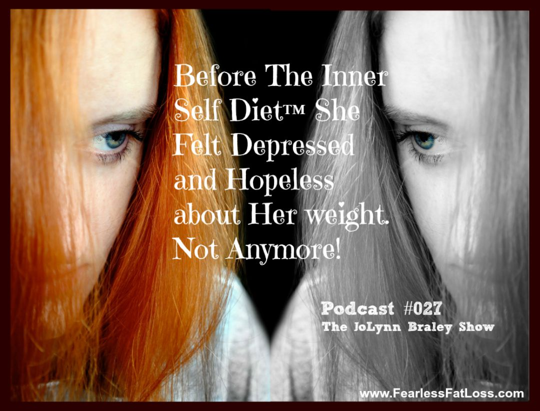 She Felt Depressed About Weight Loss Before The Inner Self Diet Not Anymore - FearlessFatLoss