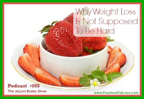 Why Weight Loss Is Not Supposed To Be Hard - FearlessFatLoss.com