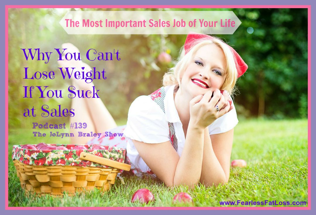 Why You Can't Lose Weight If You Suck At Sales - FearlessFatLoss.com