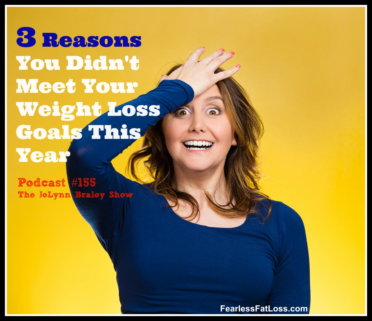 3 Reasons You Did Not Meet Your Weight Loss Goals This Year - FearlessFatLoss.com