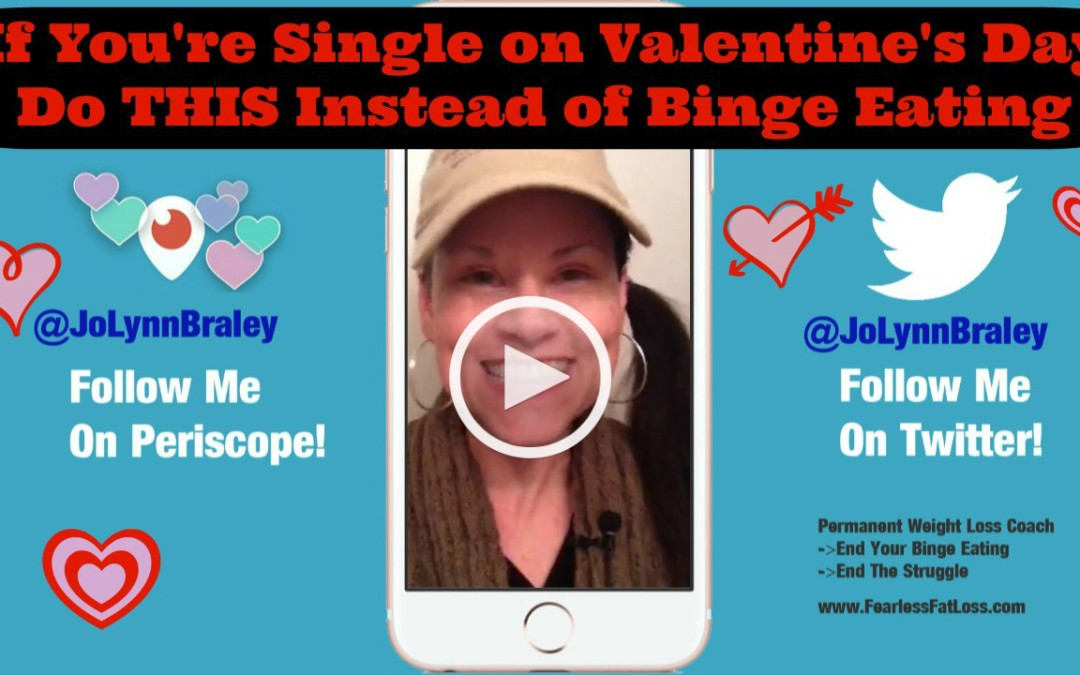 If You're Single on Valentine's Day DO THIS Instead of Binge Eating