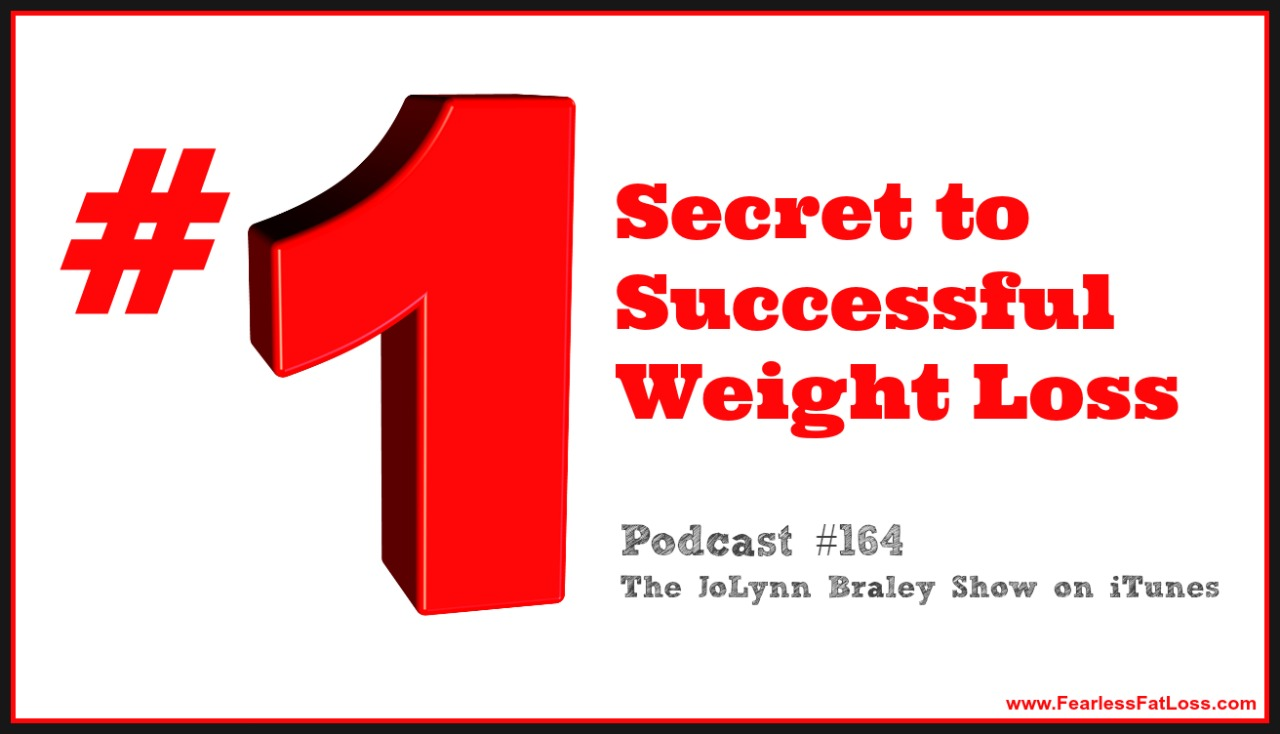 The Number One Secret to Successful Weight Loss | Emotional Eating Coach JoLynn Braley | FearlessFatLoss.com