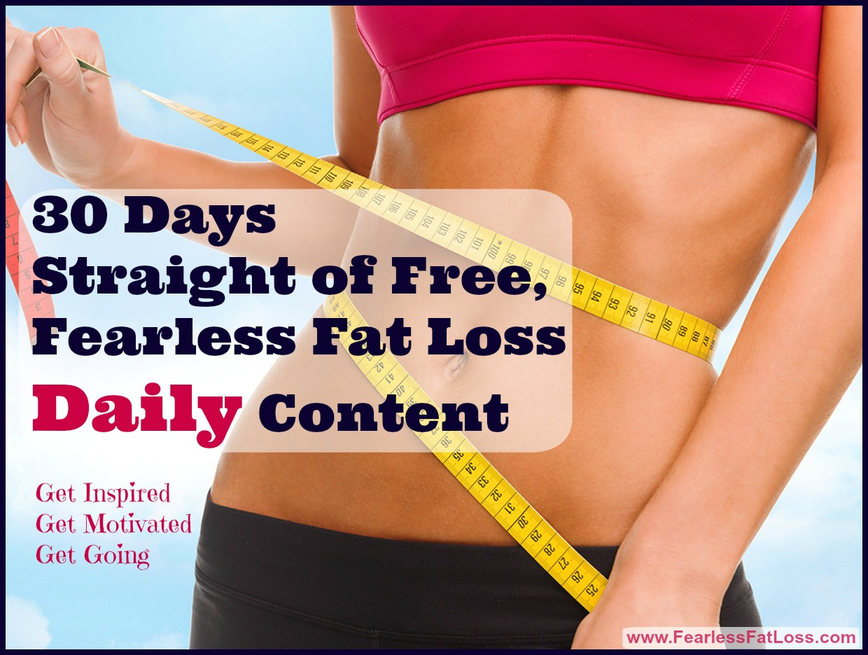 30 Days Of Free Fearless Fat Loss Daily Content | FearlessFatLoss.com | Permanent Weight Loss Coach JoLynn Braley