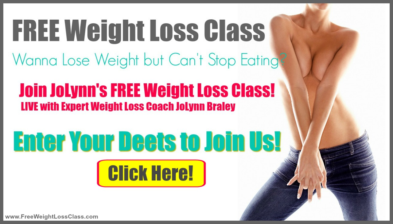 Free Weight Loss Class in July with Permanent Weight Loss Coach JoLynn Braley | FearlessFatLoss.com | Emotional Eating Coach | Free Weight Loss Tips
