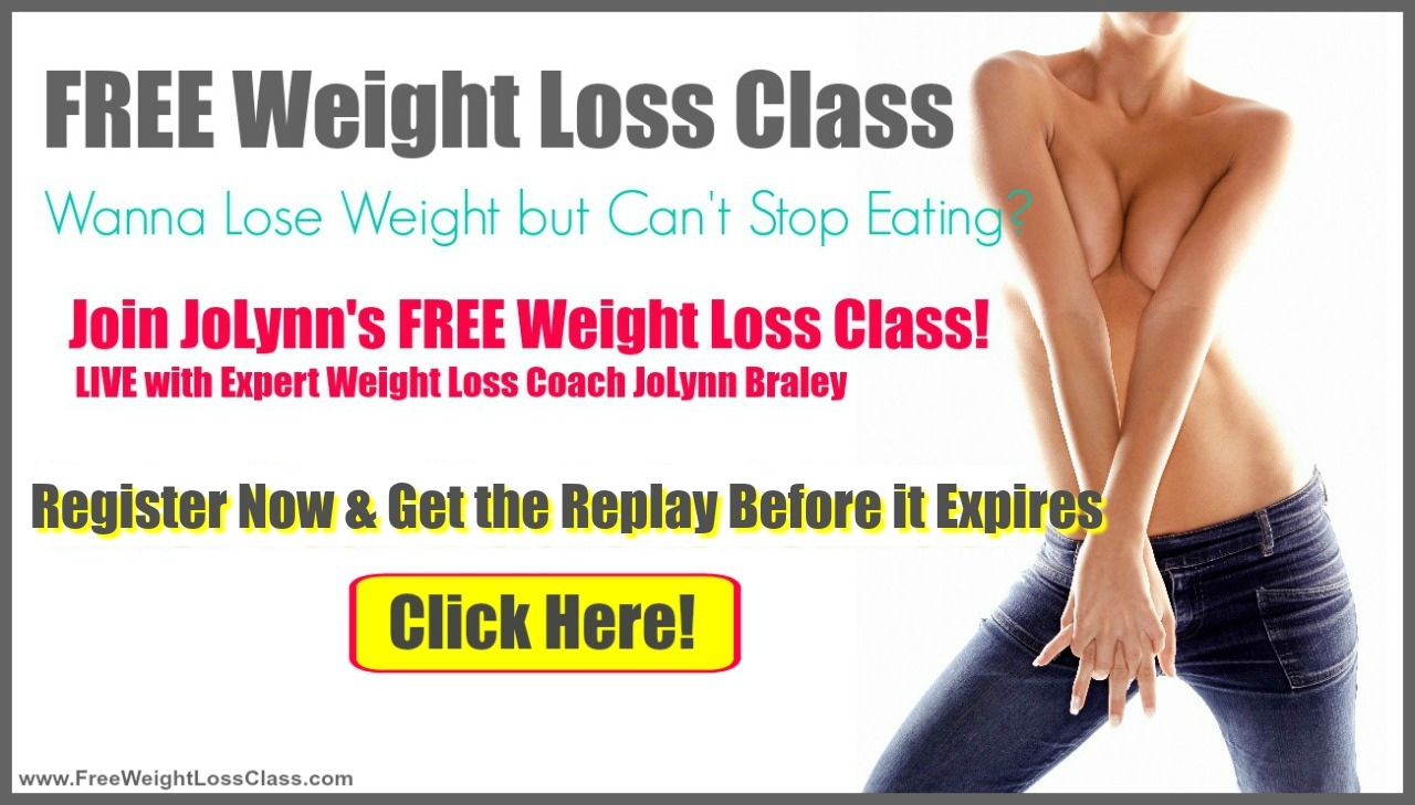 Free Weight Loss Class Replay in July with Permanent Weight Loss Coach JoLynn Braley | FearlessFatLoss.com | Emotional Eating Coach | Free Weight Loss Tips