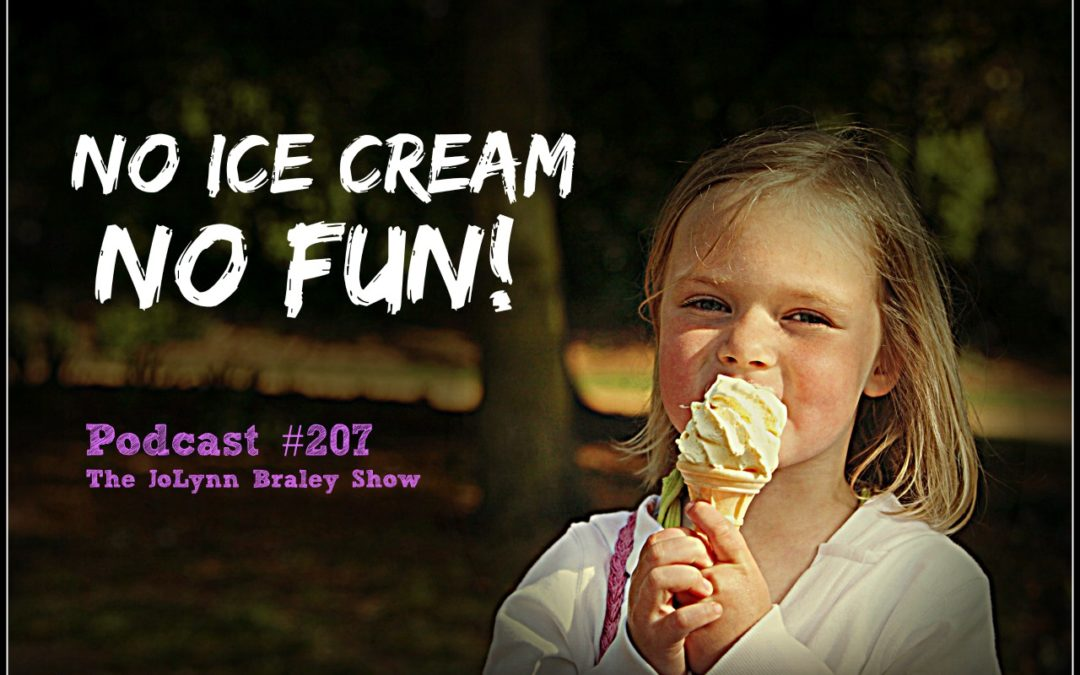 No Ice Cream, No Fun! [Podcast #207]