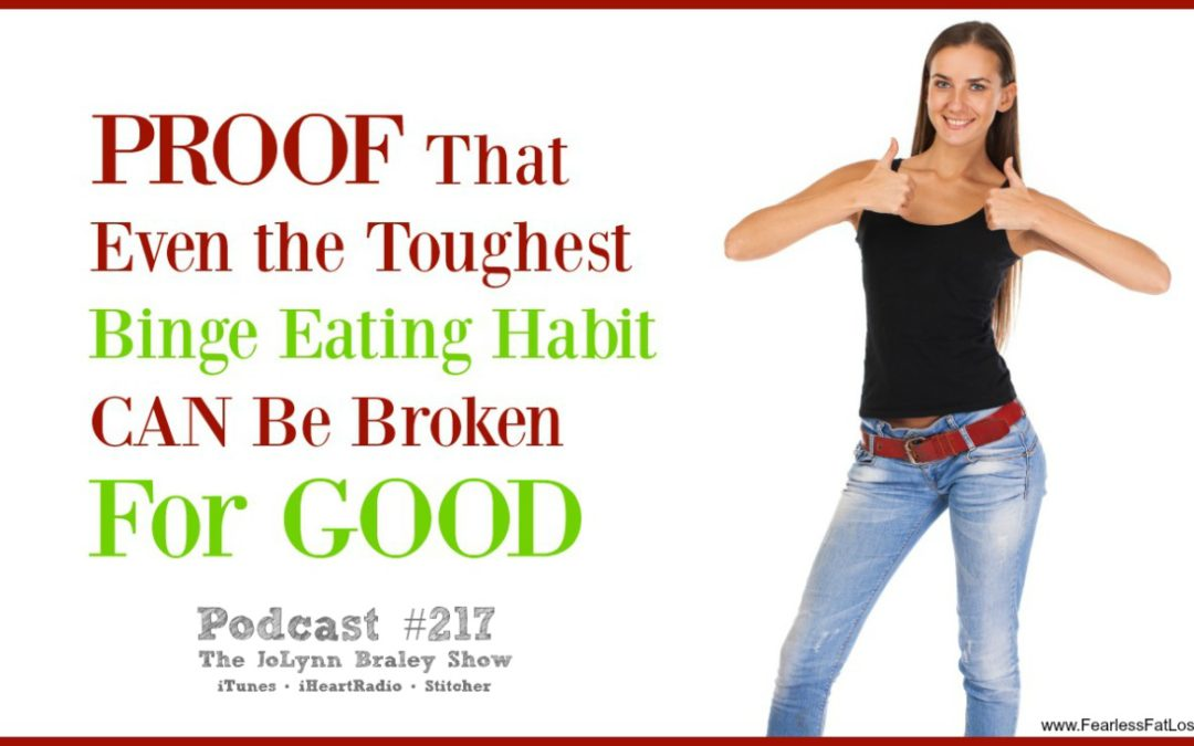 Proof That Even The Toughest Binge Eating Habit Can Be Broken For Good [Podcast #217]