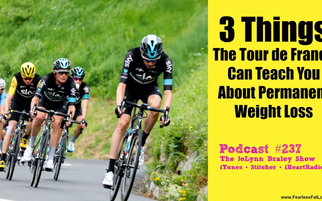 3 Critical Lessons The Tour de France Can Teach You About Permanent Weight Loss [Podcast #237]