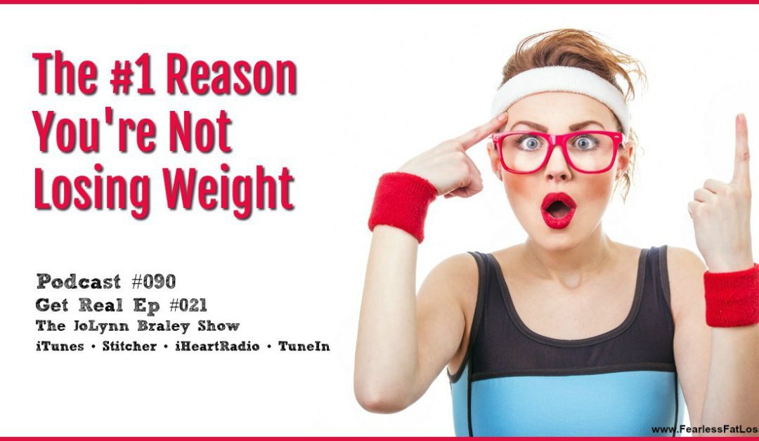 The Number One Reason You're Not Losing Weight [Podcast #090]