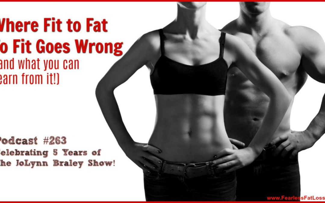 Where Fit to Fat to Fit Goes Wrong [Podcast #263]